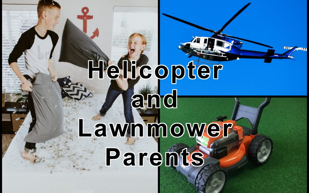 Helicopter and Lawnmower Parents